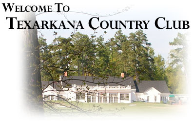 Welcome to Texarkana Country Club